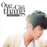 nang tin yeu (mini album) - ong cao thang