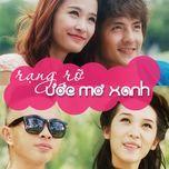 rang ro uoc mo xanh (single) - ong cao thang, dong nhi, emily, phuc bo