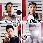 the late first of o-plus - oplus