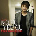 nguoi yeu cu (single) - phan manh quynh