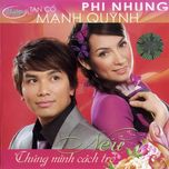 neu chung minh cach tro (tan co - thuy nga cd 483) - phi nhung, manh quynh