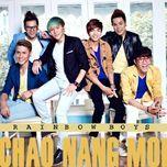 chao nang moi (single) - rainbow boys