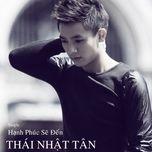 hanh phuc se den - thai nhat tan