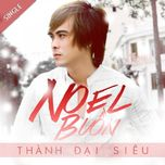 noel buon (single) - thanh dai sieu