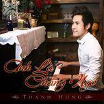 anh la chang ngo (single) - thanh hung idol