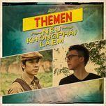 neu khong phai la em - the men
