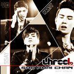 sao phai chan (mini album) - three b