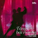 tang em bai rumba - thuy long