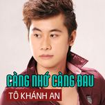 cang nho cang dau (single) - to khanh an