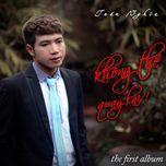 khong the quay lai (the first album) - tuan nghia