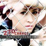 270° change - vinh thuyen kim