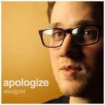 apologize (single) - alex goot