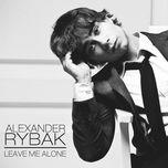 leave me alone (single) - alexander rybak