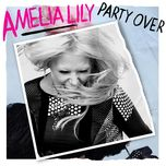 party over (single) - amelia lily