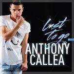 last to go (ep) - anthony callea