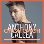 oh oh oh oh (single remixes) - anthony callea