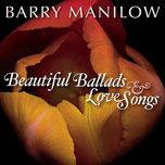 beautiful ballads and love songs - barry manilow