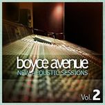 new acoustic sessions vol. 2 - boyce avenue