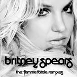 the femme fatale remix - britney spears