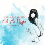 call me maybe (remixes) - carly rae jepsen