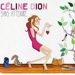 sans attendre (deluxe edition) - celine dion