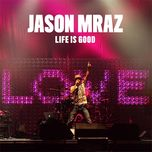 life is good (ep) - jason mraz
