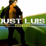 forever - just luis