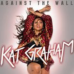 against the wall ep - kat graham