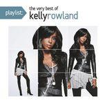 the very best of kelly rowland - kelly rowland