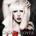 gaga takeover - lady gaga