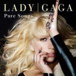 pure songs - lady gaga