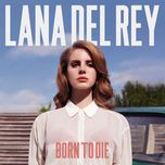 born to die (special edition) - lana del rey