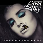 summertime sadness (remixes) - lana del rey