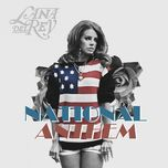 national anthem (single remixes) - lana del rey