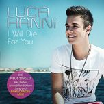 i will die for you (cdm) - luca hanni