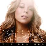 i want to know what love is (remixes) - mariah carey