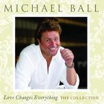 love changes everything - the collection - michael ball