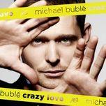 crazy love (cd 1) - michael buble