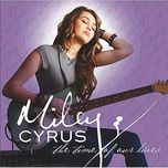 the time of our lives - miley cyrus