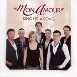 sing me a song - mon amour