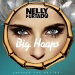 big hoops (bigger the better) (digital ep) - nelly furtado
