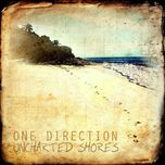 uncharted shores - one direction