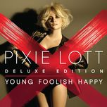 young foolish happy (deluxe edition) - pixie lott