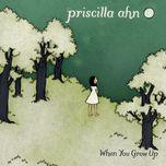 when you grow up - priscilla ahn