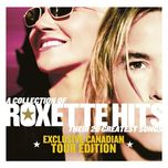 a collection of roxette hits (exclusive canadian tour edition) - roxette