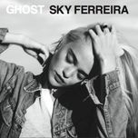 ghost (ep) - sky ferreira