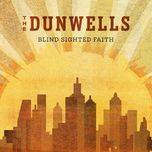 blind sighted faith - the dunwells