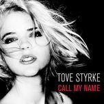 call my name (single) - tove styrke