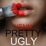 pretty ugly (single) - yenn