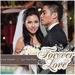 forever love - andy quach, ngo nhu thuy